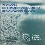 W drodze do lepszego poznania regionów polarnych